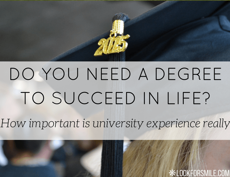 do you need a university degree to succeed in life - blog - Lookforsmile.com