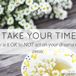 take your time procrastination - blog - lookforsmile.com