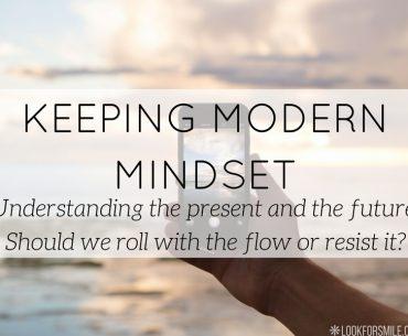 Keeping modern mindset