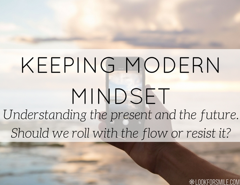 Keeping modern mindset