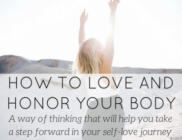 How to love your body and honor it - blog - Lookforsmile.com